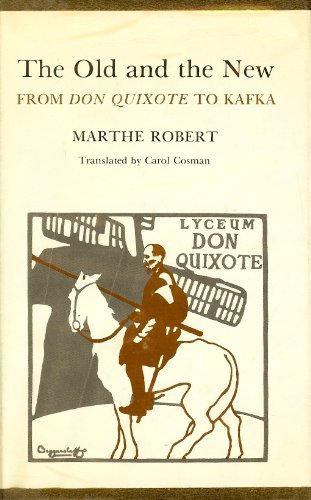 The Old and the New: From Don Quixote to Kafka (0520025091) by Marthe Robert