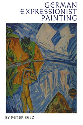 9780520025158: German Expressionist Painting