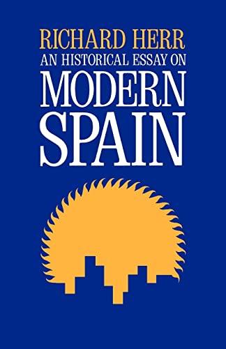 9780520025349: An Historical Essay on Modern Spain (Campus; 118)