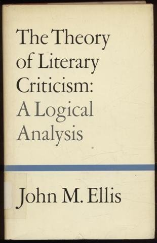 9780520025479: The theory of literary criticism: A logical analysis