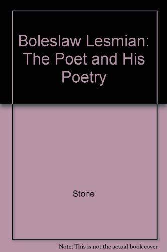 Boleslaw Lesmian: The Poet and His Poetry: Stone, Rochelle