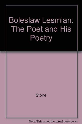 9780520025493: Boleslaw Lesmian: The Poet and His Poetry