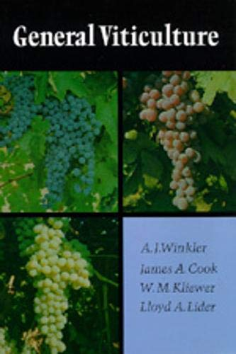 General Viticulture: Second Revised Edition: A. J. Winkler; James A. Cook; W. M. Kliewer; Lloyd A. ...