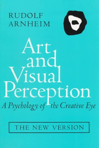 9780520026131: Art and Visual Perception: A Psychology of the Creative Eye