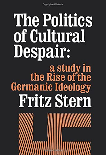 9780520026261: The Politics of Cultural Despair: A Study in the Rise of the Germanic Ideology (California Library Reprint Series)