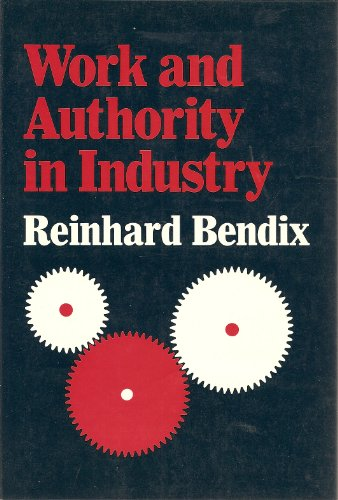 Work and Authority in Industry: Ideologies of Management in the Course of Industrialization: ...