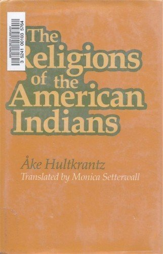 The Religions of the American Indians: Ake Hultkrantz