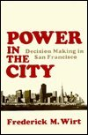 Power in the City: Decision Making in San Francisco