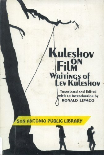 Kuleshov on Film: Writings by Lev Kuleshov: Kuleshov, Lev Vladimirovich