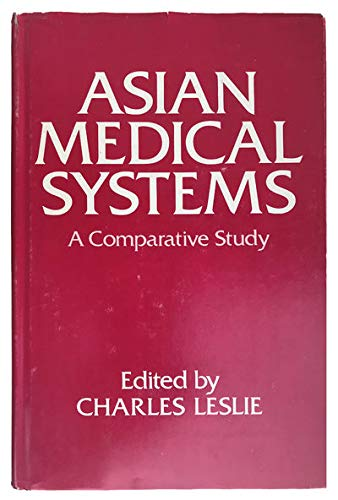 9780520026803: Asian Medical Systems: A comparative study