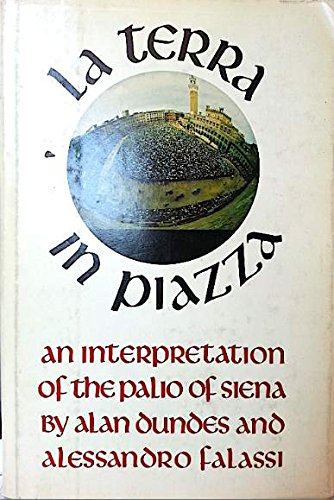 9780520026810: LA Terra in Piazza: An Interpretation of the Palio of Siena