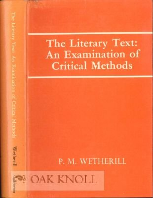 The Literary Text: An Examination of Critical Methods: Wetherill, P. M.