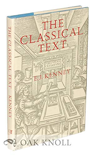 9780520027114: The Classical Text: Aspects of Editing in the Age of the Printed Book
