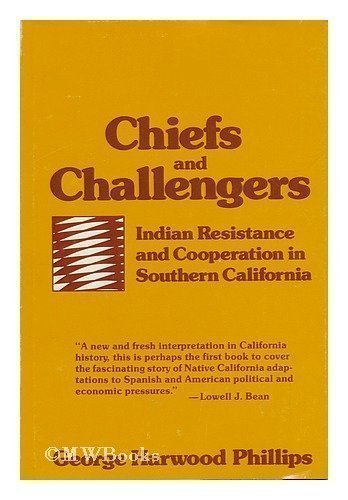 9780520027190: Chiefs and Challengers: Indian Resistance and Cooperation in Southern California
