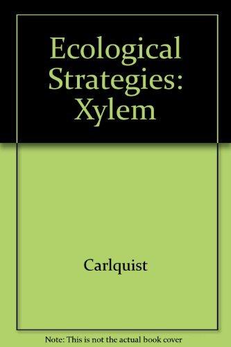 Ecological Strategies of Xylem Evolution: Carlquist, Sherwin