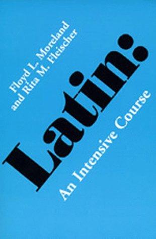 9780520027466: Latin: An Intensive Course