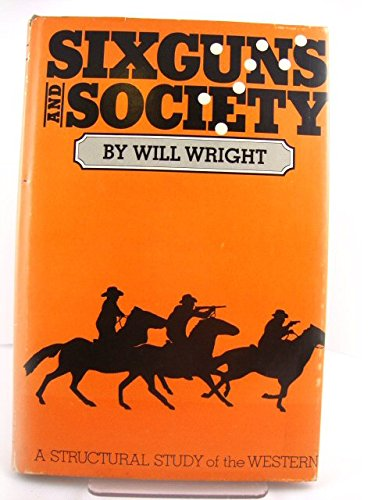 9780520027534: Six guns and society: A structural study of the Western