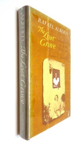 The Lost Grove : Autobiography of a: Rafael Alberti