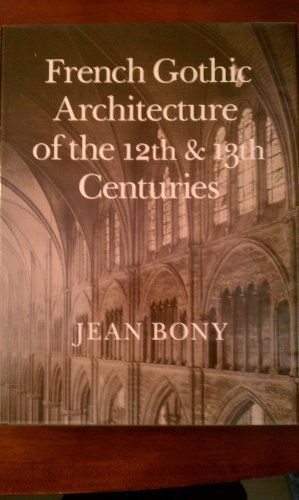 French Gothic Architecture of the 12th and 13th Centuries