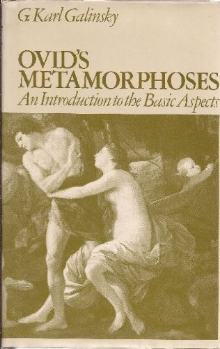 Ovid's Metamorphoses: An Introduction to the Basic Aspects: Galinsky, Gotthard Karl