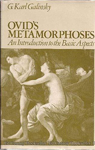 Ovid's Metamorphoses: An Introduction to the Basic Aspects: Galinsky, G. Karl