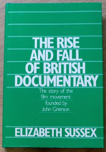 The Rise and Fall of British Documentary: Sussex, Elizabeth