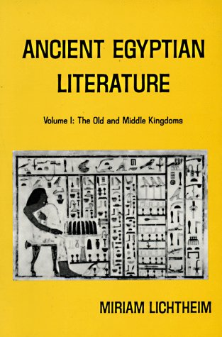 Ancient Egyptian Literature, a Book of Readings. Volume 1: The Old and the Middle Kingdoms