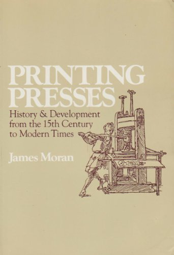 9780520029040: Printing Presses: History and Development from the Fifteenth Century to Modern Times