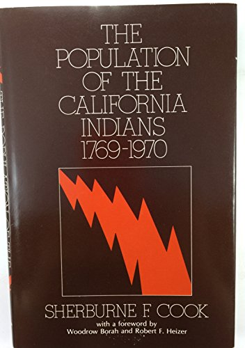 The Population of the California Indians, 1769-1970: Sherburne Friend Cook