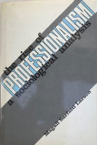 9780520029385: Rise of Professionalism: A Sociological Analysis