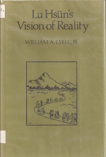 Lu Hsun's Vision of Reality: William A. Lyell