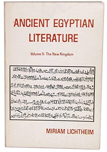Ancient Egyptian Literature, A Book of Readings, Vol. II: The New Kingdom: Lichtheim, Miriam