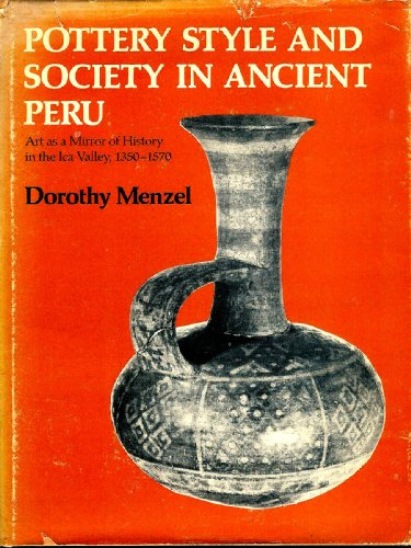 9780520029705: Pottery Style and Society in Ancient Peru: Art As a Mirror of History in the Ica Valley, 1350-1570
