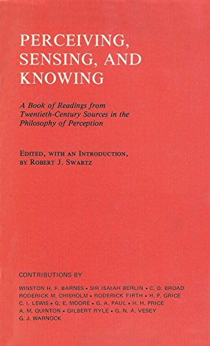 9780520029866: Perceiving, Sensing and Knowing: A Book of Readings from Twentieth-Century Sources in the Philosophy of Perception (Topics in Philosophy, Vol IV)
