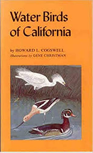 Water Birds of California: Cogswell, Howard L.