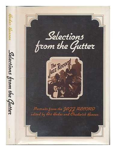 Selections from the Gutter: Jazz Portraits from the Jazz Record (Signed): Hodes, Art; and Chadwick ...