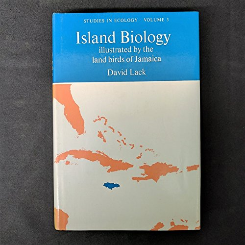 ISLAND BIOLOGY, Illustrated By the Land Birds of Jamaica, Studies in Ecology Volume 3,: Lack, David...