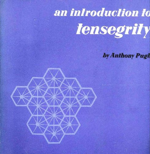 Introduction to Tensegrity (Cal 325): Pugh, Anthony