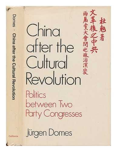 China After the Cultural Revolution: Politics Between Two Party Congresses