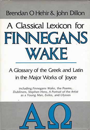 "9780520030824: A Classical Lexicon for ""Finnegans Wake"": Glossary of the Greek and Latin in the Major Works of Joyce"