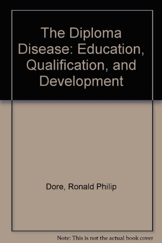 9780520031074: The Diploma Disease: Education, Qualification, and Development