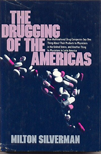 The Drugging of the Americas: How Multinational Drug Companies Say One Thing About Their Products ...