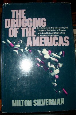The Drugging of the Americas: How Multinational Drug Companies Say One Thing About Their Products...