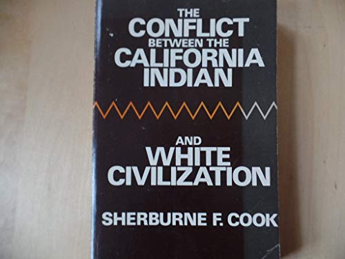 9780520031432: Conflict Between the California Indian and White Civilization