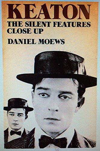 Keaton: The Silent Features Close Up: Moews, Daniel