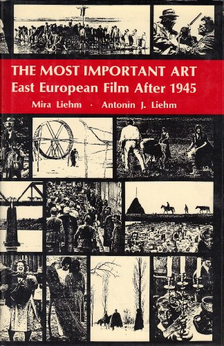 9780520031579: The Most Important Art: Eastern European Film After 1945
