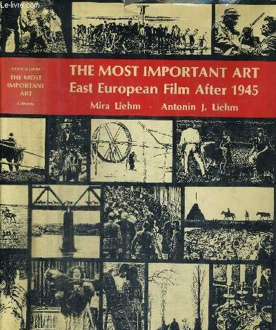 THE MOST IMPORTANT ART : Eastern European Film After 1945