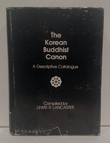 9780520031593: The Korean Buddhist Canon: A Descriptive Catalogue (Center for Korean Studies, UC Berkeley)