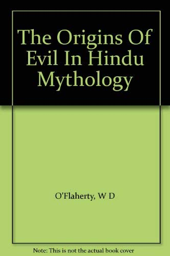 The Origins of Evil in Hindu Mythology (Hermeneutics: Studies in the History of Religions, No. 6)