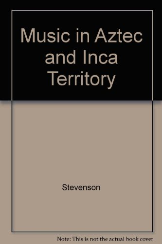 9780520031692: Music in Aztec and Inca Territory